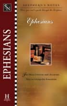 Shepherd's Notes: Ephesians ebook by Dana Gould, David  R. Shepherd