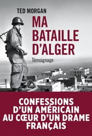 Ma bataille d'Alger ebook by Morgan Ted