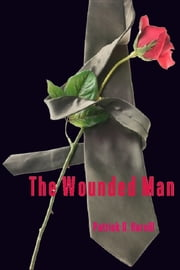 The Wounded Man ebook by Patrick Harvill