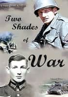 Two Shades of War ebook by Edward Weiss