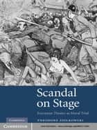 Scandal on Stage ebook by Theodore Ziolkowski