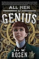 All Men of Genius ebook by Lev A. C. Rosen