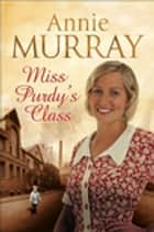 Miss Purdy's Class ebook by Annie Murray