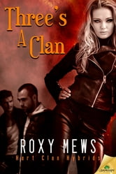 Three's a Clan ebook by Roxy Mews