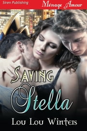 Saving Stella ebook by Lou Lou Winters
