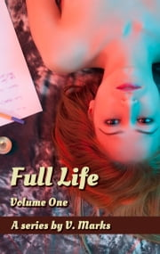 Full Life Volume One ebook by V Marks