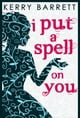 I Put A Spell On You (Could It Be Magic?, Book 2) - eKitap yazarı: Kerry Barrett