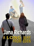 A Long Way From Eden ebook by Richards, Jana