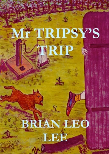 Mr Tripsy's Trip ebook by Brian  Leo Lee