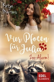 Vier Pfoten für Julia - Zoo-Alarm! ebook by Katja Martens