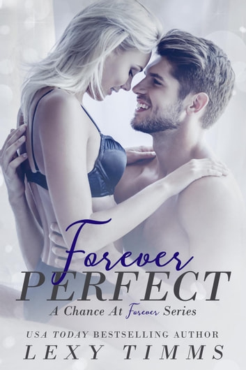 Forever Perfect - A Chance at Forever Series, #1 ebook by Lexy Timms
