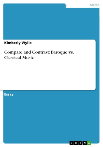 Compare And Contrast Baroque Vs Classical Music Ebook By Kimberly