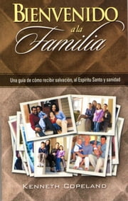 Bienvenido a La Familia - Welcome to the Family ebook by Copeland, Kenneth