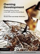 Owning Development ebook by Dr Susan Park,Antje Vetterlein