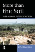 More than the Soil ebook by Jonathan Rigg