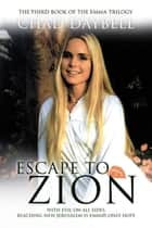 Escape to Zion ebook by Chad Daybell
