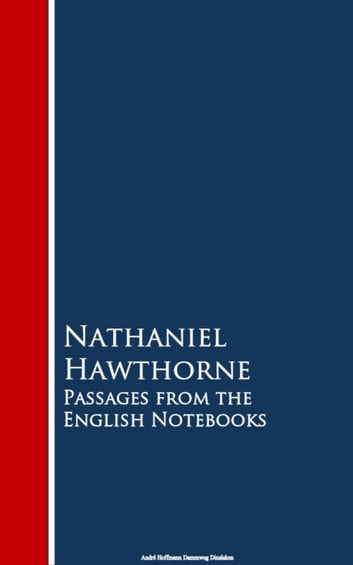Passages from the English Notebooks ebook by Nathaniel Hawthorne
