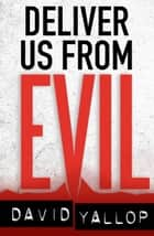 Deliver us from Evil ebook by David Yallop