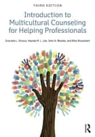 Introduction to Multicultural Counseling for Helping Professionals ebook by Graciela L. Orozco,Wanda M. L. Lee,John A. Blando,Bita Shooshani
