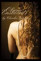 Olivia Enslaved ebook by Charles Graham, Charles Graham