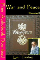 War and Peace [Illustrated] - [ Free Audiobooks Download ] ebook by Leo Tolstoy
