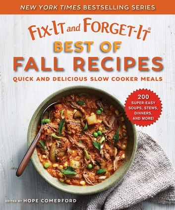 Fix-It and Forget-It Best of Fall Recipes - Quick and Delicious Slow Cooker Meals ebook by Hope Comerford