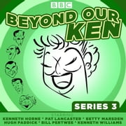 Beyond Our Ken Series 3 - The classic BBC radio comedy livre audio by Eric Merriman