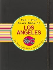 The Little Black Book of Los Angeles ebook by Marlene Goldman