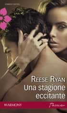 Una stagione eccitante ebook by Reese Ryan