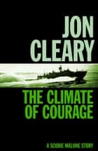 The Climate of Courage ebook by Jon Cleary