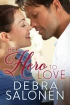 Her Hero to Love 電子書 by Debra Salonen