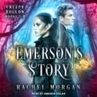 Emerson's Story - Creep Hollow Books 7-9 audiobook by Rachel Morgan