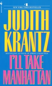 I'll Take Manhattan ebook by Judith Krantz