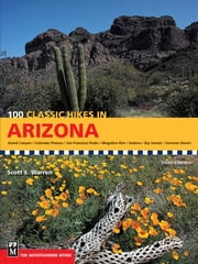100 Classic Hikes: Arizona ebook by Scott Warren