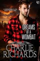Dreams of a Wombat ebook by Charlie Richards