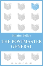 The Postmaster General ebook by Hilaire Belloc