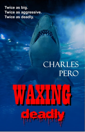 Waxing Deadly ebook by Charles Pero
