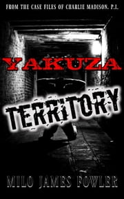 Yakuza Territory ebook by Milo James Fowler