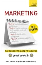 Marketing in 4 Weeks - The Complete Guide to Success: Teach Yourself ebook by Eric Davies, Nick Smith, Brian Salter