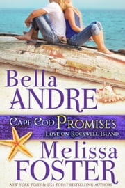 Cape Cod Promises (Love on Rockwell Island, Book 2) ebook by Bella Andre,Melissa Foster
