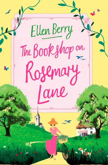 The Bookshop on Rosemary Lane: The feel-good read perfect for those long winter nights ebook by Ellen Berry