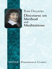 Discourse on Method and Meditations ebook by René Descartes,Elizabeth S. Haldane,G. R. T. Ross