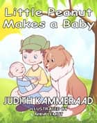 Little Peanut Makes a Baby ebook by Judith Kammeraad