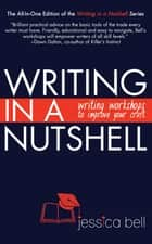 Writing in a Nutshell: Writing Workshops to Improve Your Craft ebook by Jessica Bell