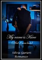 My name is Kane (And I came back) ebook by Silvia Gurieri