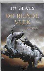 De blinde vlek ebook by Jo Claes