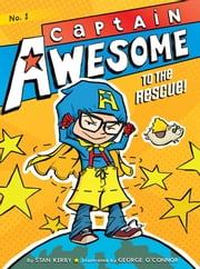 Captain Awesome to the Rescue! ebook by Stan Kirby,George O'Connor