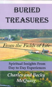 Buried Treasures From the Fields of Life ebook by Charles and Becky McQuaig