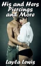 His and Hers Piercings and More ebook by Layla Lewis