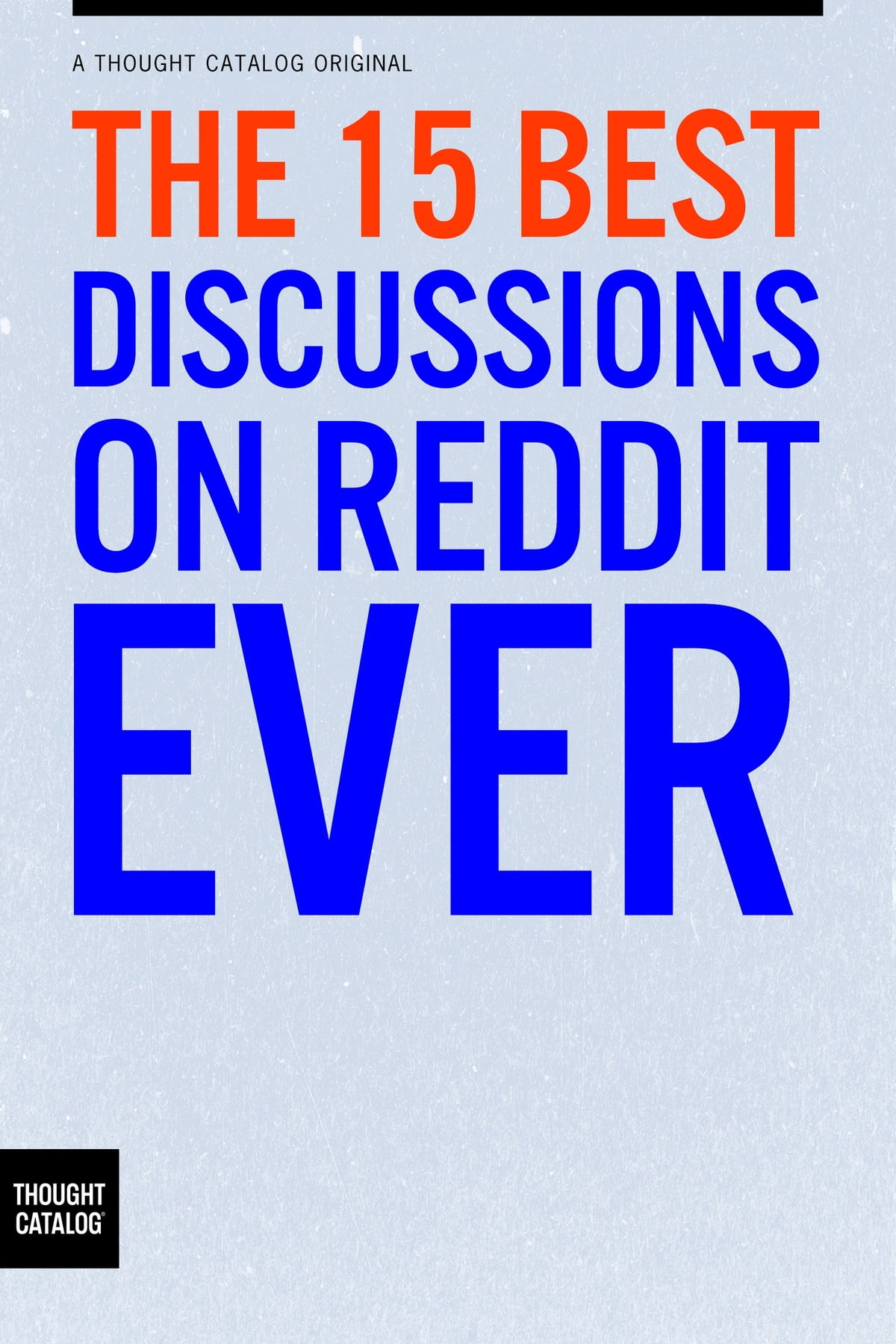 The 15 Best Discussions On Reddit Ever Ebook By Michael Koh